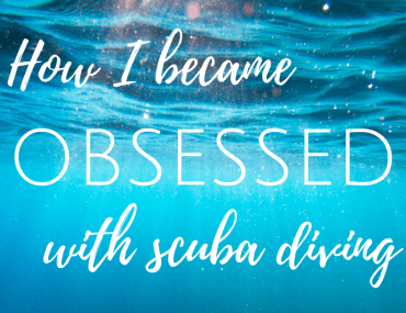 How I became obsessed with scuba diving