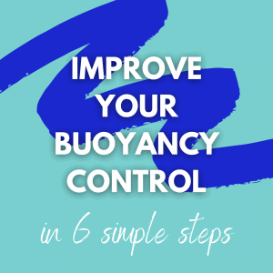 Improve your buoyancy control in 6 simple steps